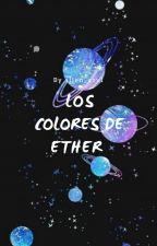 Los colores de Ether by alien_azul