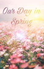 Our Day in Spring  by Calypso_Luna