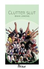 Clutter Slut by lol_hunt