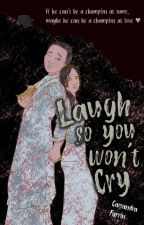 Laugh So You Won't Cry by CassaCassaCassa