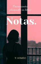 Notas. by LunaNueva05y