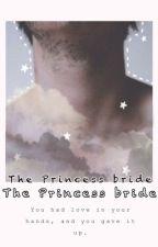The princess bride (AU) by Supreme-mcshizzle