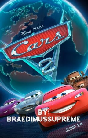 Cars 2 (OCs Included) by BraedimusSupreme