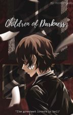 Children of Darkness (Dazai Osamu x Reader) by SilverStudios5140