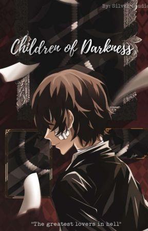 Children of Darkness (Dazai Osamu x Reader) by SilverStudios5140