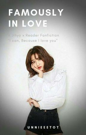 Famously In Love //Jihyo x Reader// by unnieeetot