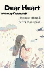 Dear Heart by KhotimatulHusna12