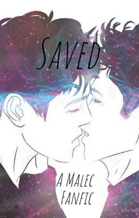 Saved: A Malec Fanfic (ABANDONED) by The_Otaku_98