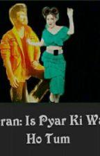 Preeran: Is Pyar Ki Wajah Ho Tum by Karanpreetalove