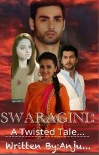 Swaragini: A twisted tale by anju434