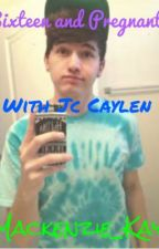 16 and Pregnant With Jc Caylen by Mackenzie_Kay