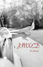 Jinxed | √ by Lolawoye