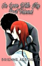 In Love With My Best Friend (Grayza Fanfiction) by BreeXAesthetic