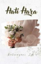Hati Hara by RahmayaniZA
