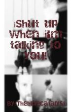 ¡Shut up when i'm talking to you! (Fanfic Linkin park)  by Thebluecatalyst