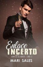 Enlace Incerto (Quarteto de Noivos 3) - DEGUSTAÇÃO by mari_sales