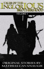 Tales of the Inglorious Brotherhood - Volume 1 Episode 1 by MathiasCavanaugh