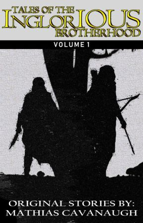 Tales of the Inglorious Brotherhood by MathiasCavanaugh