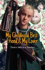 My Childhood Best Friend//(Draco Malfoy x Reader) by kittycathquin507