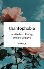 thantophobia by shxrui