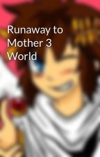 Runaway to Mother 3 World by Megaphone334