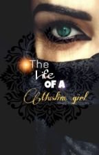 The Life Of A Muslim Girl{Completed} by Crazymofo4evez