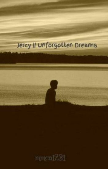 Jercy || Unforgotten Dreams
