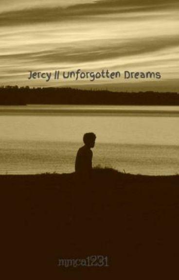 Jercy    Unforgotten Dreams