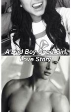 A Bad Boy Good Girl Love Story by obeythea