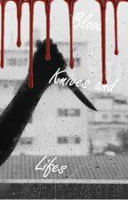 Blood, knives and lifes. by MIRAIKOURIYAMA