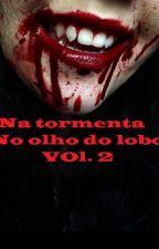 Na tormenta Vol. 2 (Saga No Olho do Lobo) by PamelaOrttiz