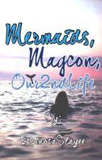 Mermaids,Magcon,Our2ndLife by EspinosaSlayee