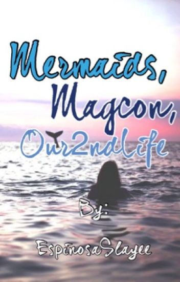 Mermaids,Magcon,Our2ndLife