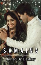 Samaina-United by Destiny by IshikaMaurya