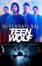 Rencontrer l'ennemi [Supernatural x Teen Wolf] by Noxvae525