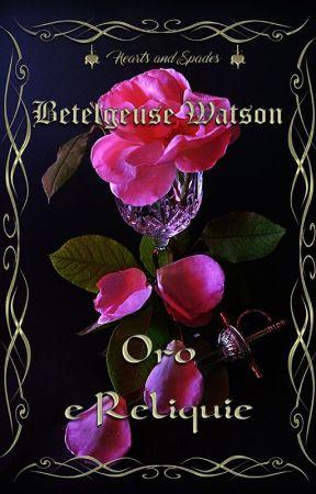 Oro e Reliquie (Hearts&Spades Vol.1 Ita) by BetelgeuseWatson