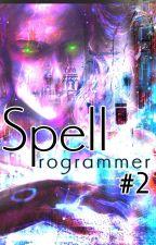 Spell Programmer [BOOk2] by helenaseryma