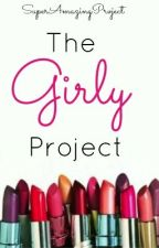 The Girly Project by SuperAmazingProject