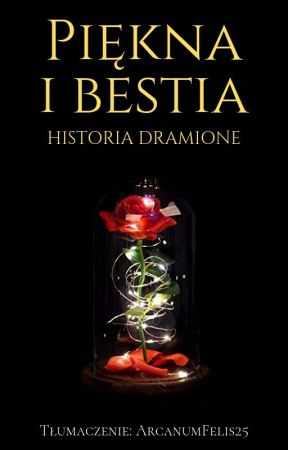 [T] [Z] Piękna i bestia: historia Dramione by ArcanumFelis25