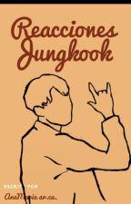 Jungkook Reacciones by Anakooki0218
