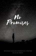 No Promises. by AndresCarvajal0019