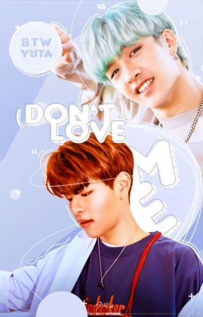 (DON'T) LOVE ME ˀˀ chanseung [spin-off] by btwyuta