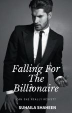 Falling For The Billionaire by Suhailashaheen