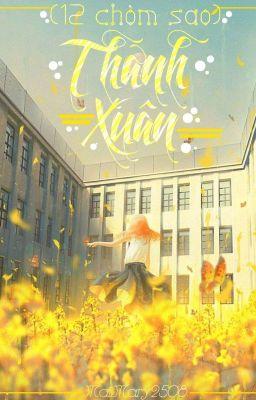 (12 Chòm Sao) [MXH,Real Life] Thanh Xuân