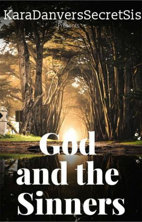 God and the Sinners by KaraDanversSecretSis