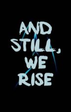 And Still, We Rise - A Star Trek Roleplay by BullshtandBrilliance