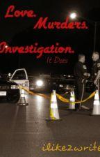 Love. Murders. Investigation. by ilike2write