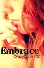 Embrace by CrazyChick300