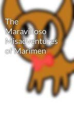 The Maravilloso Misadventures of Marimen by user79475582