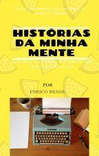 Histórias da Minha Mente by enricobrasil12